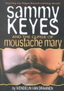 Sammy Keyes and the Curse of the Moustache Mary