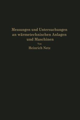 Messungen Und Untersuchungen an Wärmetechnischen Anlagen Und Maschinen