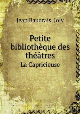 Petite Bibliotheque Des Theatres La Capricieuse