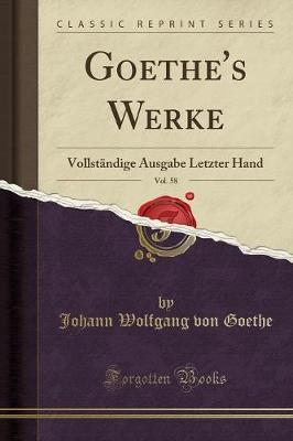 Goethe's Werke, Vol. 58