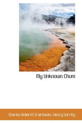 My Unknown Chum