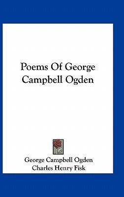 Poems of George Campbell Ogden