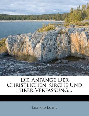 Die Anfänge der christlichen Kirche und ihrer Verfassung.