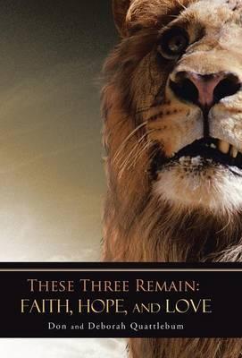 These Three Remain Faith, Hope, and Love