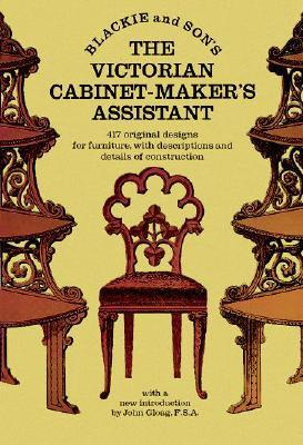 The Victorian Cabinet-Maker's Assistant
