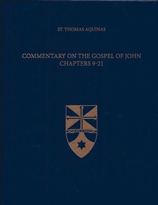 Commentary on the Gospel of John 9-21