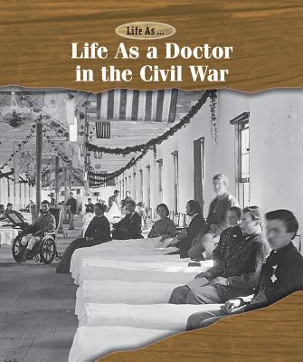 Life As a Doctor in the Civil War