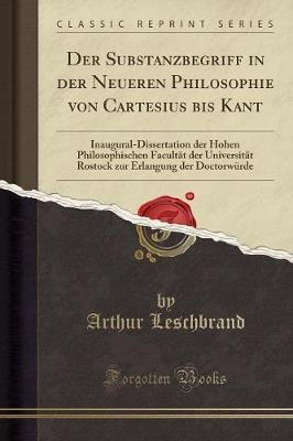 Der Substanzbegriff in der Neueren Philosophie von Cartesius bis Kant
