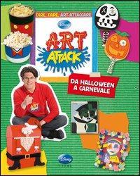 Art attack. Da Halloween a Carnevale. Ediz. illustrata