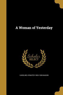 WOMAN OF YESTERDAY