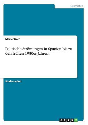 Politische Strömungen in Spanien bis zu den frühen 1930er Jahren