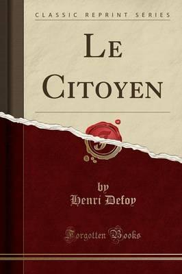 Le Citoyen (Classic Reprint)