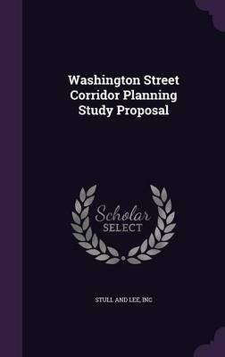 Washington Street Corridor Planning Study Proposal