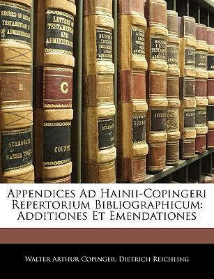 Appendices Ad Hainii-Copingeri Repertorium Bibliographicum