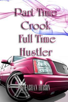 Part Time Crook Full Time Hustler