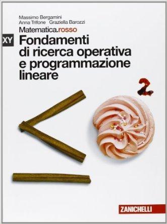 Matematica.rosso. Modulo X+Y. Fondamenti di ricerca operativa e programmazione lineare. Per le Scuole superiori. Con espansione online