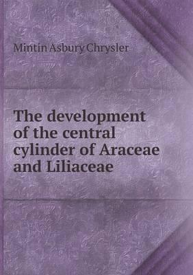 The Development of the Central Cylinder of Araceae and Liliaceae