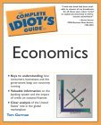 Complete Idiot's Guide to Economics