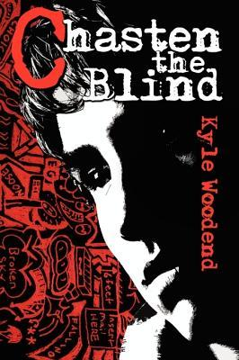 Chasten The Blind