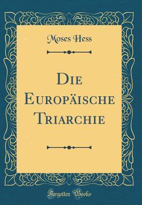Die Europaische Triarchie (Classic Reprint)