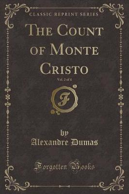 The Count of Monte Cristo, Vol. 2 of 4 (Classic Reprint)