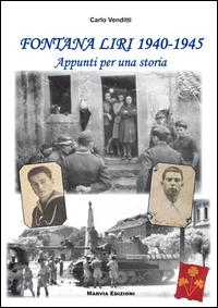 Fontana liri  1940-1945. Appunti per una storia