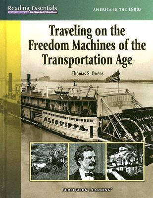 Traveling On The Freedom Machines Of The Transportation Age