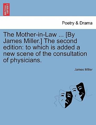 The Mother-in-Law ... [By James Miller.] The second edition