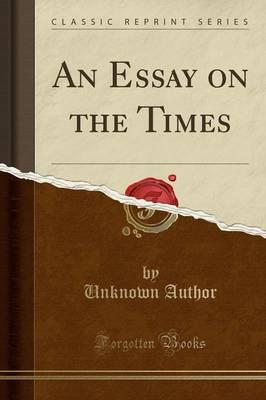 An Essay on the Times (Classic Reprint)
