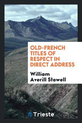 Old-French titles of respect in direct address
