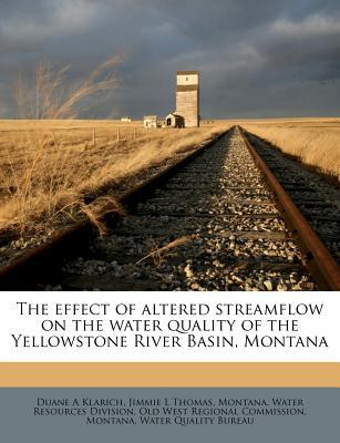 The Effect of Altered Streamflow on the Water Quality of the Yellowstone River Basin, Montana