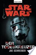 Star Wars. Der Todeskreuzer. Roman