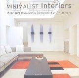 Minimalist Interiors / Interieurs Minimalistes / Minimalistische Interieurs