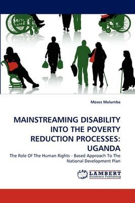 MAINSTREAMING DISABILITY INTO THE POVERTY REDUCTION PROCESSES