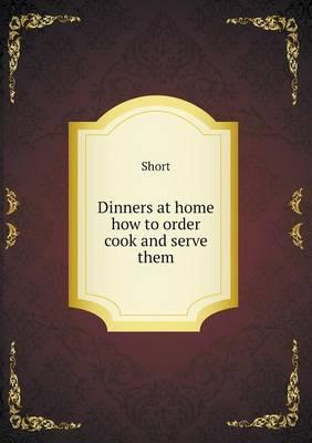 Dinners at Home How to Order Cook and Serve Them