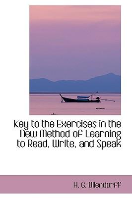 Key to the Exercises in the New Method of Learning to Read, Write, and Speak