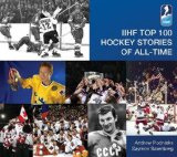 IIHF Top 100 Hockey Stories of All-Time