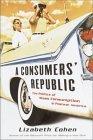 A Consumer's Republic: the Politic