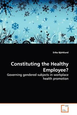 Constituting the Healthy Employee?