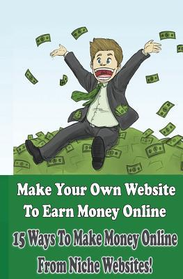 Make Your Own Website to Earn Money Online