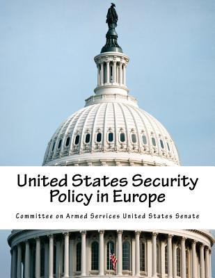 United States Security Policy in Europe