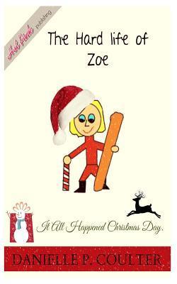 The Hard Life of Zoe