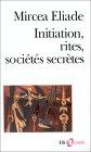 Initiation, rites, sociétés secrètes