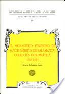 El monasterio femenino de Sancti Spíritus de Salamanca. Colección diplomática (1268-1400)
