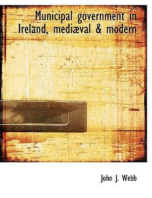 Municipal Government in Ireland, Medi Val & Modern