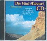 Die Fünf ' Tibeter' CD. Musik pur für Bewegung, Tanz und kreative Entspannung.