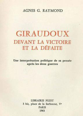 Giraudoux Devant La Victoire Et La Defaite
