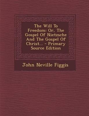 The Will to Freedom