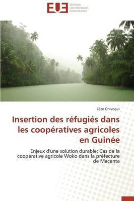 Insertion des Refugies Dans les Cooperatives Agricoles en Guinee