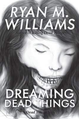 Dreaming Dead Things